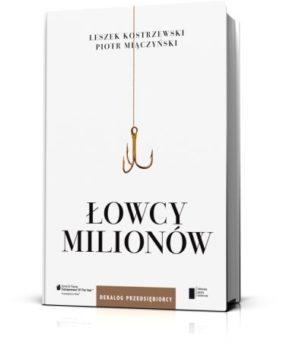 z13010266AA,-Lowcy-milionow--Dekalog-przedsiebiorcy----rozmowy book me a cookie blog literacki ekonkurs książka książki rozwiązanie